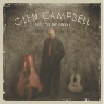 Glen Campbell 150x150 Glen Campbells powerful Ghost on the Canvas