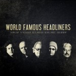 Headliners 150x150 Review: World Famous Headliners