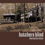 butchers 150x150 Review: Butchers Blinds Destination Blues