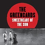 greencards 150x150 Review: The Greencards Sweetheart of the Sun