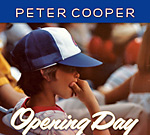 opening day 150 Review: Peter Coopers Opening Day