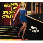 Greg Trooper incident 150x150 Review: Greg Troopers Incident on Willow Street
