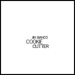 cds CookieCutterCDfrontshot 150x150 Review: Jim Biancos ambitious Cookie Cutter