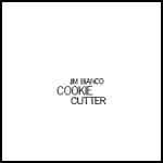 cds CookieCutterCDfrontshot 150x150 Review: Jim Biancos ambitious Cookie Cutter