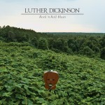 Luther Dickinson 150x150 Review: Luther Dickinsons Rock n Roll Blues