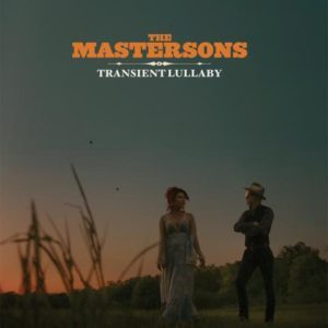 "The Mastersons' ""Transient Lullaby"""
